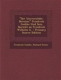 """""""Der Universitäts-Bereiser"""" Friedrich Gedike Und Sein Bericht an Friedrich Wilhelm Ii."""