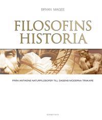 Filosofins historia : från antikens naturfilosofer till dagens moderna tänkare
