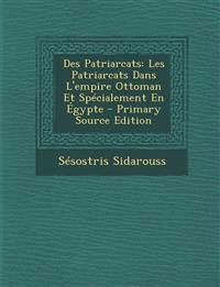 Des Patriarcats: Les Patriarcats Dans L'Empire Ottoman Et Specialement En Egypte