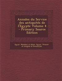 Annales du Service des antiquités de l'Egypte Volume 4 - Primary Source Edition