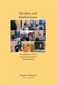 Det sköna med skönlitteraturen. 1, Introduktioner till den samtida litteraturen på Nobelbiblioteket