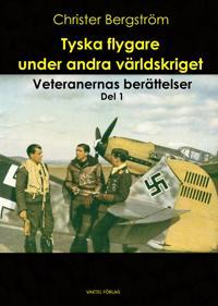 Tyska flygare under andra världskriget : veteranernas berättelser