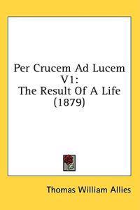 Per Crucem Ad Lucem
