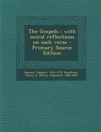 The Gospels : with moral reflections on each verse