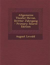 Allgemeine Theater-Revue, Dritter Jahrgang