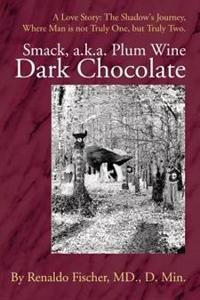Smack, A.k.a. Plum Wine Dark Chocolate