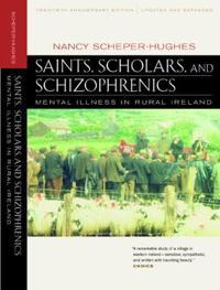 Saints, Scholars, and Schizophrenics: Mental Illness