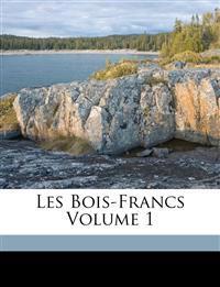 Les Bois-Francs Volume 1
