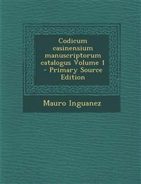 Codicum casinensium manuscriptorum catalogus Volume 1 - Primary Source Edition