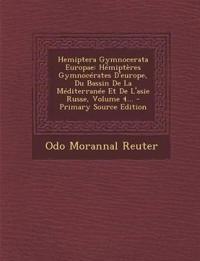 Hemiptera Gymnocerata Europae: Hémiptères Gymnocérates D'europe, Du Bassin De La Méditerranée Et De L'asie Russe, Volume 4... - Primary Source Edition