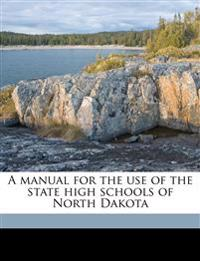 A manual for the use of the state high schools of North Dakota
