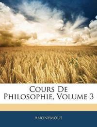 Cours De Philosophie, Volume 3