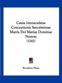 Causa Immaculatae Conceptionis Sanctissimae Matris Dei Mariae Dominae Nostrae