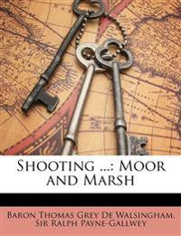 Shooting ...: Moor and Marsh