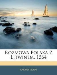 Rozmowa Polaka Z Litwinem. 1564