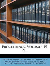 Proceedings, Volumes 19-21...