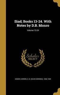 ILIAD BKS 13-24 W/NOTES BY DB