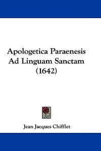 Apologetica Paraenesis Ad Linguam Sanctam