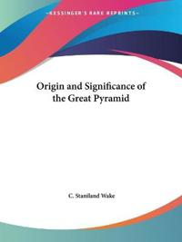 Origin and Significance of the Great Pyramid 1882
