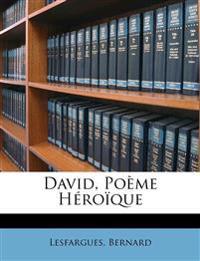 David, Poème Héroïque