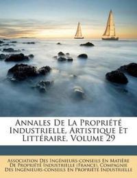 Annales De La Propriété Industrielle, Artistique Et Littéraire, Volume 29