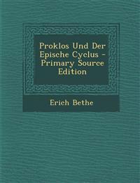 Proklos Und Der Epische Cyclus - Primary Source Edition