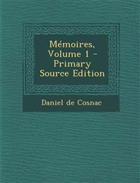 Memoires, Volume 1 - Primary Source Edition