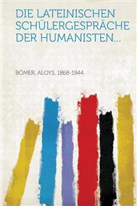 Die lateinischen Schülergespräche der Humanisten...