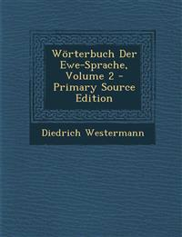 Wörterbuch Der Ewe-Sprache, Volume 2