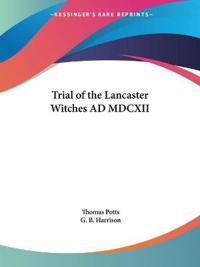 Trial of the Lancaster Witches Ad Mdcxii 1929