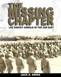 The Missing Chapter Lee Harvey Oswald in the Far East