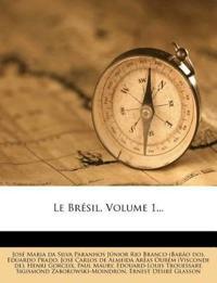 Le Brésil, Volume 1...