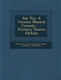 San Toy: A Chinese Musical Comedy...