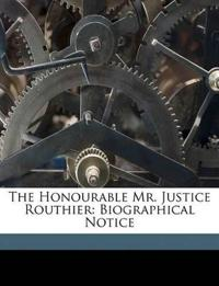 The Honourable Mr. Justice Routhier: Biographical Notice