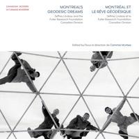 Montreal's Geodesic Dreams / Montreal et le reve geodesique