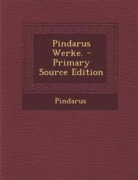 Pindarus Werke. - Primary Source Edition