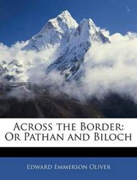 Across the Border: Or Pathan and Biloch