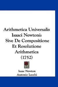 Arithmetica Universalis Isaaci Newtoni