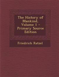The History of Mankind, Volume 1