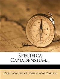 Specifica Canadensium...