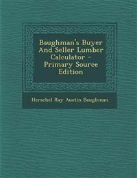 Baughman's Buyer And Seller Lumber Calculator