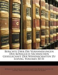 Berichte Über Die Verhandlungen Der Königlich Sächsischen Gesellschaft Der Wissenschaften Zu Leipzig, Fünfzigster Band