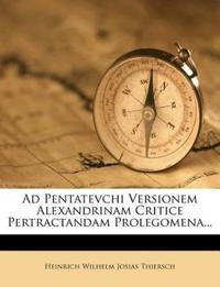Ad Pentatevchi Versionem Alexandrinam Critice Pertractandam Prolegomena...