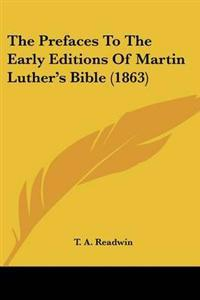 The Prefaces to the Early Editions of Martin Luther's Bible