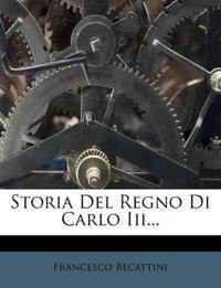 Storia Del Regno Di Carlo Iii...