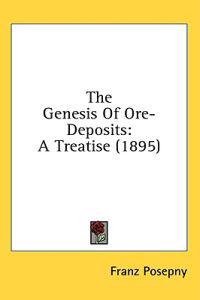 The Genesis Of Ore-Deposits