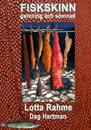 Fiskskinn : garvning och sömnad med traditionella metoder, Lotta Rahme