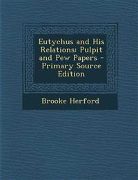 Eutychus and His Relations: Pulpit and Pew Papers