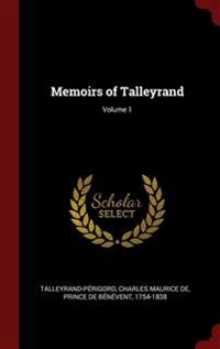 MEMOIRS OF TALLEYRAND; VOLUME 1