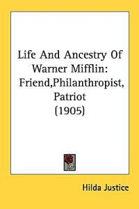Life and Ancestry of Warner Mifflin